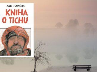 Josef Formánek: Kniha o tichu.
